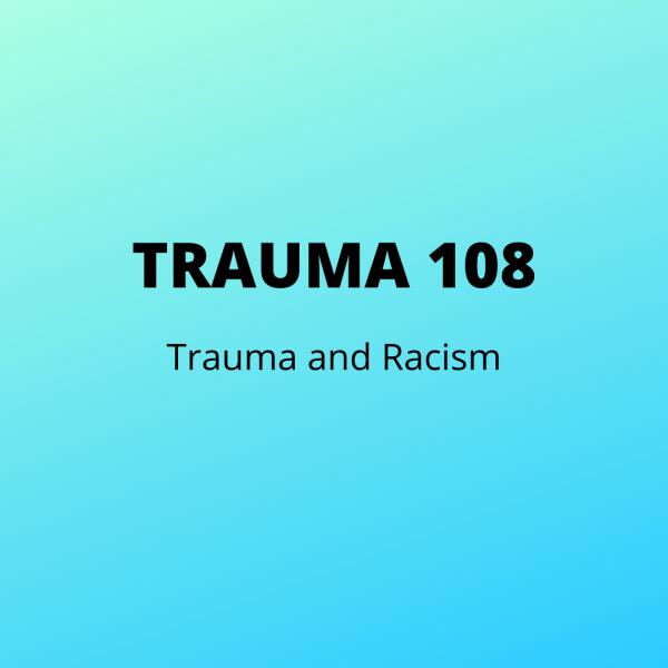 Trauma 108